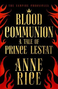 Cover: Anne Rice: Blood Communion - UK Cover
