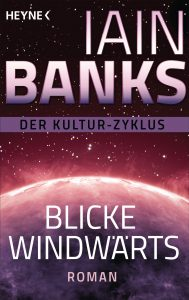 Cover: Iain M. Banks: Blicke Windwärts
