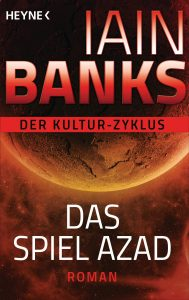 Cover: Iain M. Banks: Das Spiel Azad