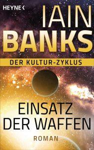 Cover: Iain M. Banks: Einsatz der Waffen