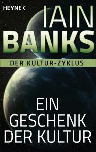 Cover: Iain M. Banks: Ein Geschenk der Kultur