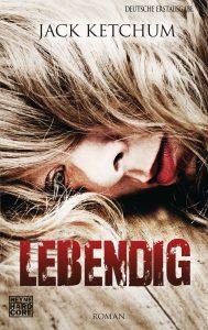 Cover: Jack Ketchum: Lebendig