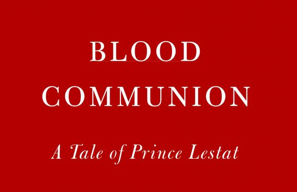 [VAMPIRE]: Anne Rice – Neuer Lestat Roman: Blood Communion