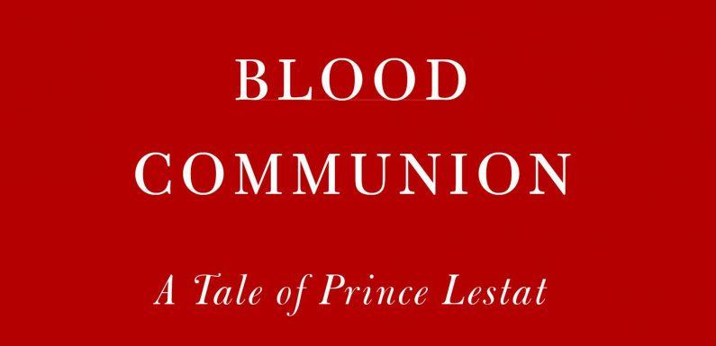 [VAMPIRE]: Anne Rice – Neuer Lestat Roman: Blood Communion