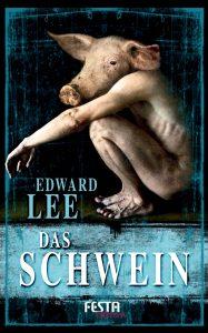 Cover Festa Verlag: Edward Lee: Das Schwein