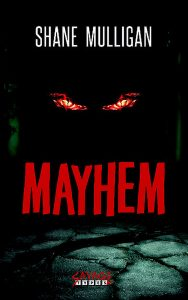 Cover: Shane Mulligan: Mayhem