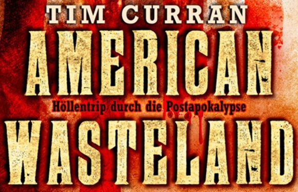 [REZENSION]: Tim Curran: American Wasteland