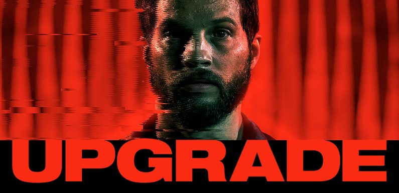 [TRAILER]: Upgrade (hervorragend)