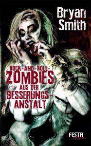 Cover Festa: Bryan Smith: Rock'n Roll Zombies aus der Besserungsanstalt