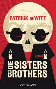 Cover: Goldmann: Patrick DeWitt: Die Sisters Brothers