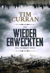 Cover: Tim Curran, Die Wiedererweckten des Herbert West, Luzifer Verlag