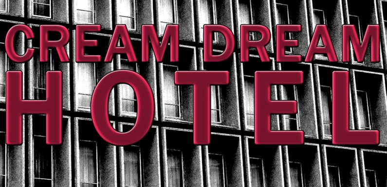 [EIGENE WERKE]: Cream Dream Hotel