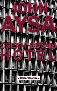 Cover John Aysa: Cream Dream Hotel
