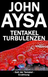 Cover John Aysa: Tentakelturbulenzen