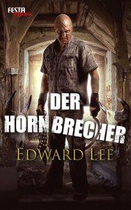 Cover Festa Verlag: Edward Lee: Der Hornbrecher