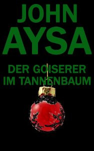 Cover: John Aysa: Der Goiserer im Tannenbaum