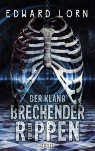 Cover: Edward Lorn: Der Klang brechender Rippen