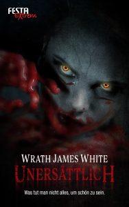 Cover: Festa Verlag: Wrath James White: Unersaettlich