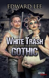 Cover: Edward Lee: White Trash Gothic