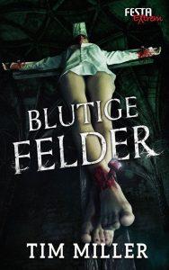Cover: Tim Miller: Blutige Felder