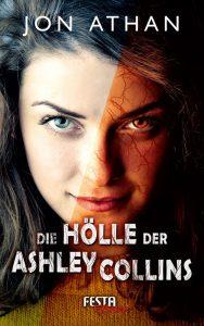 Cover: Jon Athan: Die Hölle der Ashley Collins