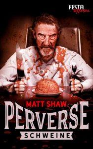 Cover: Matt Shaw: Perverse Schweine, Festa Verlag