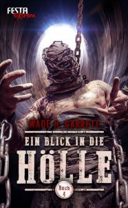 Cover - Festa Verlag: Wade H. Garrett: Ein Blick in die Hölle 4