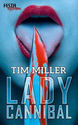 Cover: Festa Verlag - Tim Miller: Lady Cannibal