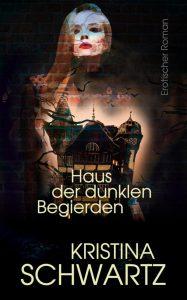Cover: Haus der dunklen Begierden