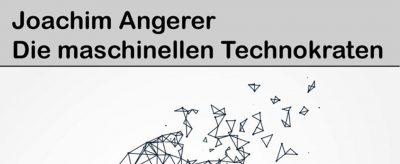 COVER: Angerer: Die maschinellen Technokraten